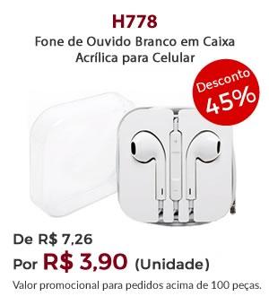 H778 - Fone de Ouvido Branco em Caixa Acrílica para Celular - Por R$ 3,90 unidade