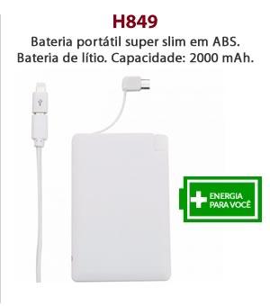 H849 - Bateria portátil super slim em ABS. Bateria de lítio. Capacidade: 2000 mAh.